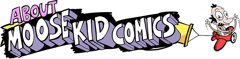 About Moose Kid Comics